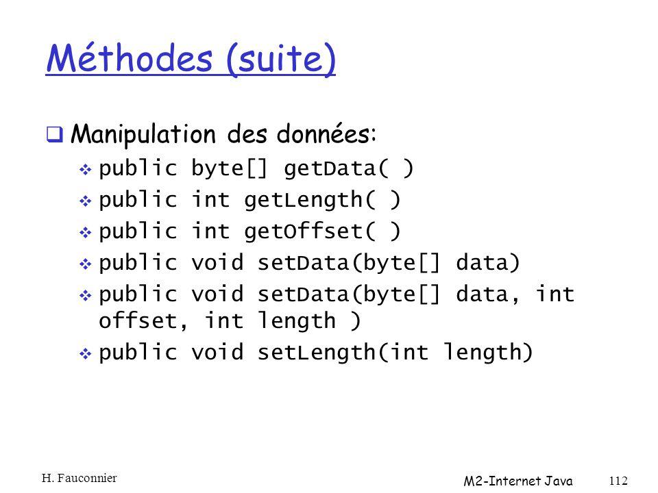 Méthodes (suite) Manipulation des données: public byte[] getData( )